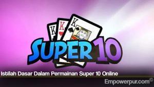 Istilah Dasar Dalam Permainan Super 10 Online