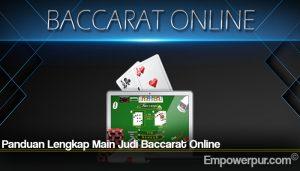 Panduan Lengkap Main Judi Baccarat Online