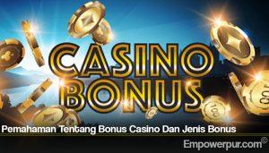 Pemahaman Tentang Bonus Casino Dan Jenis Bonus