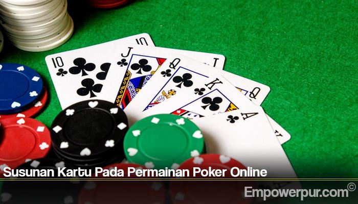 Susunan Kartu Pada Permainan Poker Online