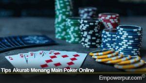 Tips Akurat Menang Main Poker Online
