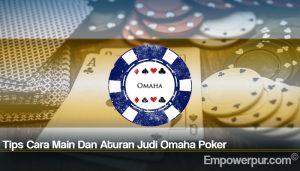 Tips Cara Main Dan Aturan Judi Omaha Poker