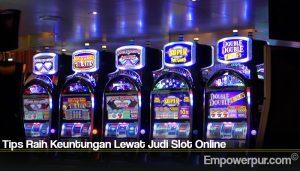 Tips Raih Keuntungan Lewat Judi Slot Online